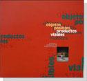 """Cartel 1996 """"Objetos posibles, productos viables""""."""