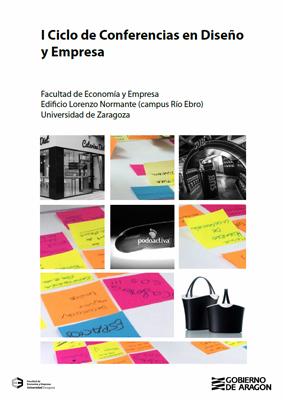 Cartel I Ciclo de conferencias en Diseño y Empresa en la Universidad de Zaragoza.